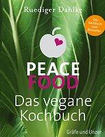Gräfe & Unzer Peace Food - Das vegane Kochbuch von Ruediger Dahlke