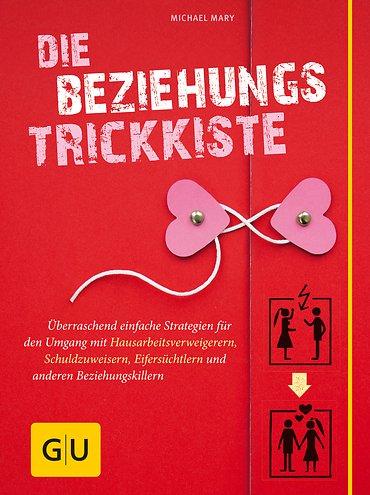 Gräfe & Unzer Die Beziehungs-Trickkiste von Michael Mary