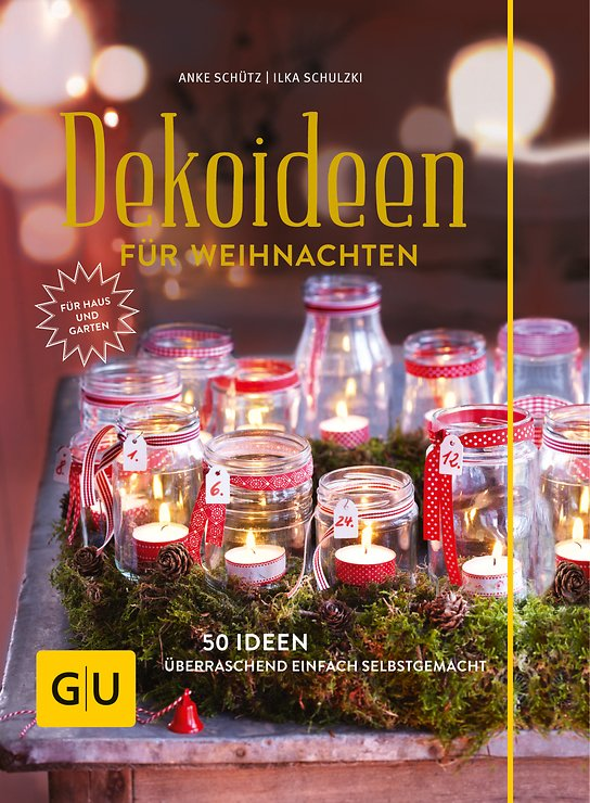 Gräfe & Unzer Dekoideen für Weihnachten von Ilka Schulzki und Anke Schütz - Pic 1